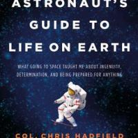 Book Review: An Astronaut's Guide To Life On Earth by Colonel Chris Hadfield