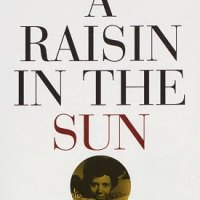 Literary Analysis: A Raisin in The Sun by Lorraine Hansberry